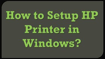 How to Setup HP Printer in Windows?