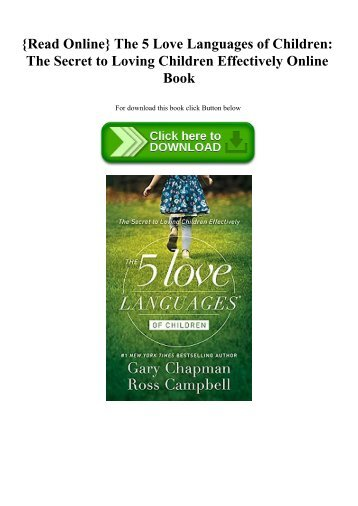 Read Online The 5 Love Languages Of Children The Secret To Loving Children Effectively