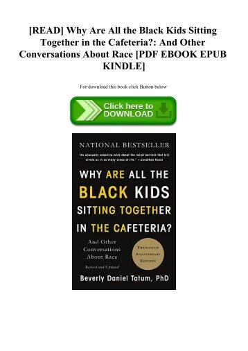 [READ] Why Are All the Black Kids Sitting Together in the Cafeteria And Other Conversations About Race [PDF EBOOK EPUB KINDLE]