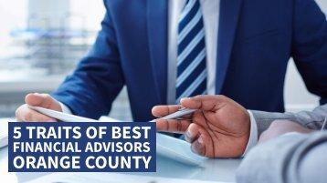 5 Traits of Best  Financial Advisors Orange County