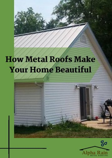 How Metal Roofs Make Your Home Beautiful