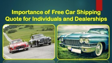 Importance of Free Car Shipping Quote for Individuals and Dealerships