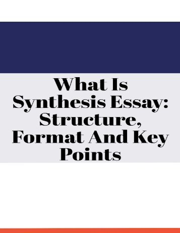 What Is Synthesis Essay: Structure, Format and Key Points