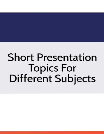 Short Presentation Topics for Different Subjects
