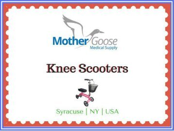 Shop best quality Knee Scooters - Mother Goose Medical Supply, LLC, Syracuse