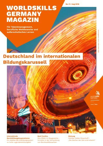 WorldSkills Germany Magazin - Ausgabe 11 - August 2018