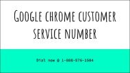 google chrome customer service phone number 1-888-576-1584