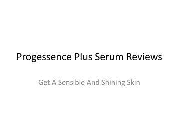 Progessence Plus Serum Reviews