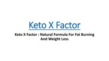 Keto X Factor : Perfect Blend For Weight Loss