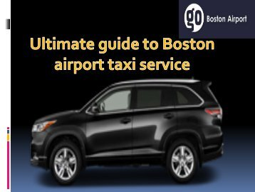 Ultimate guide to Boston airport taxi service