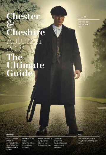 The Ultimate Guide to Chester & Cheshire Autumn 2018