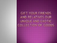 Buy Popular Gifts For Your Friends And Relatives