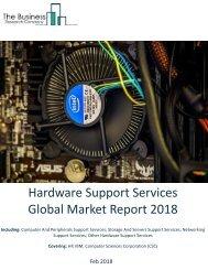 Hardware Support Services Global Market Report 2018 Sample