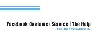 Facebook Customer Service - Trusted Unit of Primrose Solution _ You Must See!!!