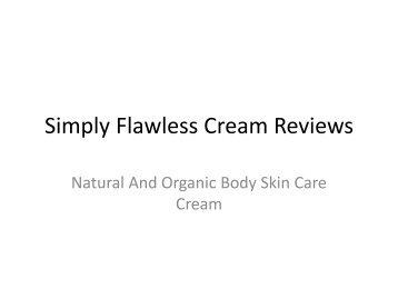 Simply Flawless Cream Reviews