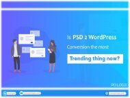 Is PSD to WordPress Conversion the most trending thing now?