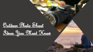 Outdoor Photo Shoot Ideas You Must Know