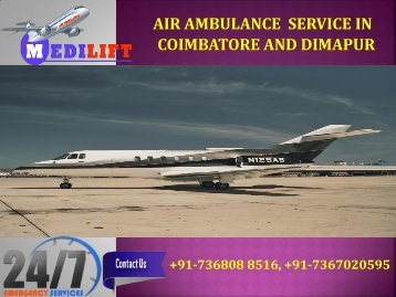Get Urgently Emergency Air Ambulance Service in Coimbatore and Dimapur by Medilift