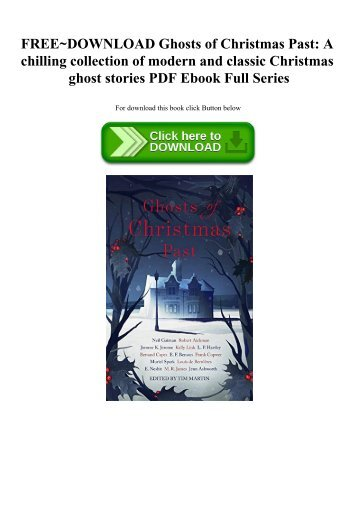 FREE~DOWNLOAD Ghosts of Christmas Past A chilling collection of modern and classic Christmas ghost stories PDF Ebook Full Series