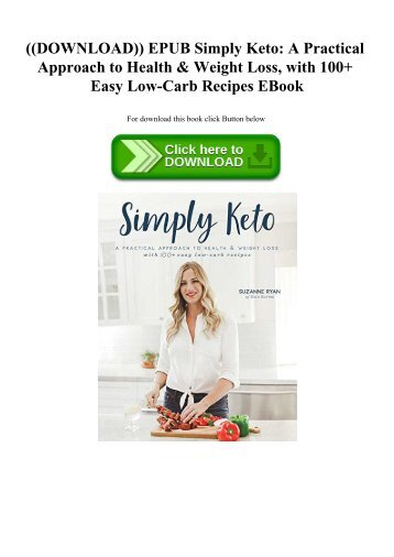 ((DOWNLOAD)) EPUB Simply Keto A Practical Approach to Health & Weight Loss  with 100+ Easy Low-Carb Recipes EBook