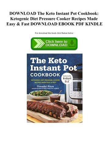 DOWNLOAD The Keto Instant Pot Cookbook Ketogenic Diet Pressure Cooker Recipes Made Easy & Fast DOWNLOAD EBOOK PDF KINDLE