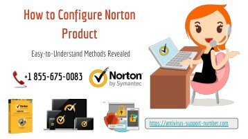 Stay Tuned With Norton Customer Service Team and Know How to Configure Norton Product