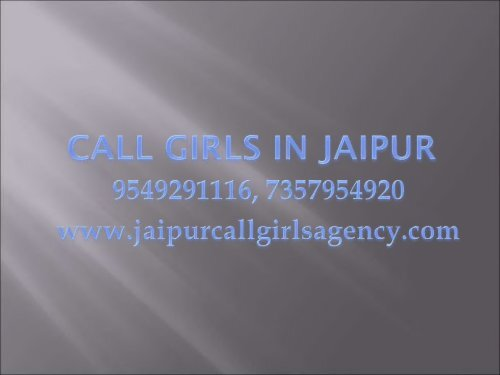 Decent, Beautiful and Bold call girls in Jaipur on Demand