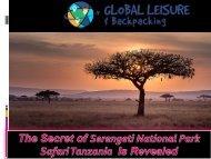The Secret of Serengeti National Park Safari Tanzania  Is Revealed
