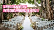 7 Swoon-Worthy Wedding Venues In Miami