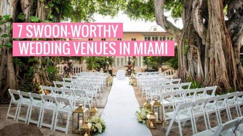 7 Swoon-Worthy Wedding Venues In Miami