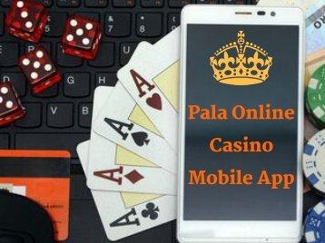Pala Online Casino Mobile App