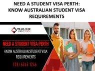 NEED A STUDENT VISA PERTH KNOW AUSTRALIAN STUDENT VISA REQUIREMENTS