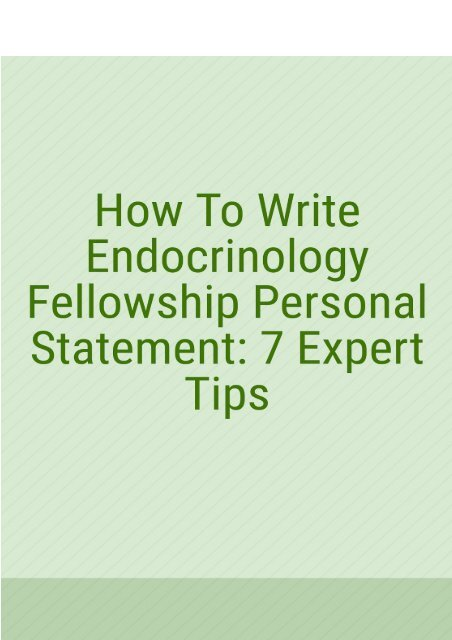How To Write Endocrinology Fellowship Personal Statement: 7