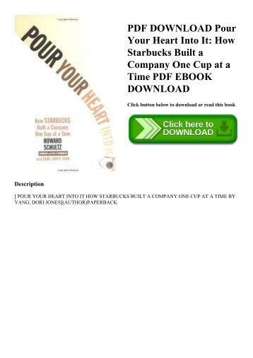 PDF DOWNLOAD Pour Your Heart Into It How Starbucks Built a Company One Cup at a Time PDF EBOOK DOWNLOAD