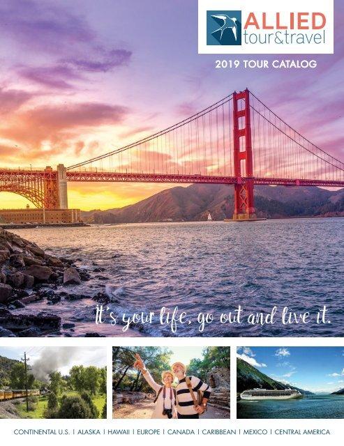 2019 Tour Catalog - Allied Tour & Travel