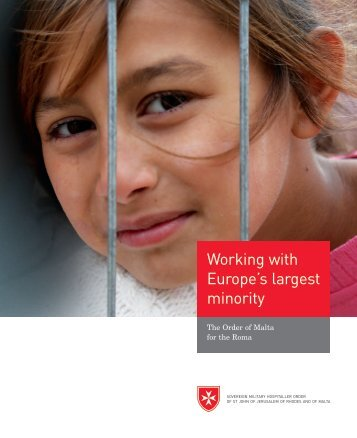Order of Malta - Working with Europe`s largest minority - The Roma