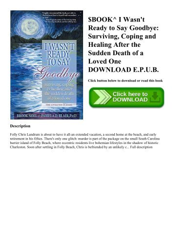 $BOOK^ I Wasn't Ready to Say Goodbye Surviving  Coping and Healing After the Sudden Death of a Loved One DOWNLOAD E.P.U.B.