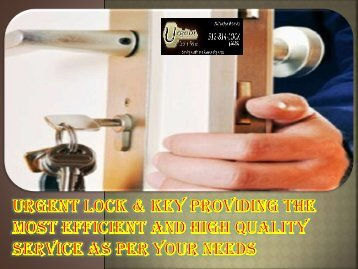 Urgent Lock & Key providing the most efficient and high quality service As Per Your Needs