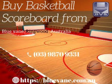 Buy Basketball Scoreboard at affordable Price - Blue Vane, Australia