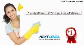 Professional Cleaner For Vinyl Floor Cleaning Melbourne