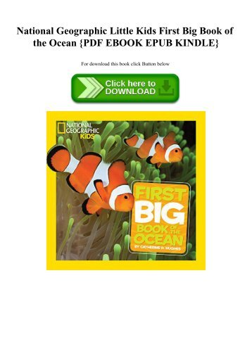 ^R.E.A.D.^ National Geographic Little Kids First Big Book of the Ocean {PDF EBOOK EPUB KINDLE}