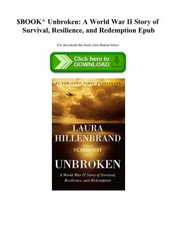 $BOOK^ Unbroken A World War II Story of Survival  Resilience  and Redemption Epub