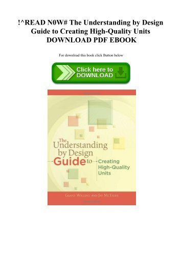 !^READ N0W# The Understanding by Design Guide to Creating High-Quality Units DOWNLOAD PDF EBOOK