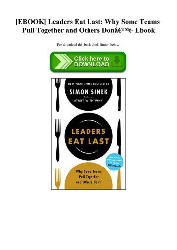 READ [EBOOK] Leaders Eat Last Why Some Teams Pull Together and Others Don't- Ebook