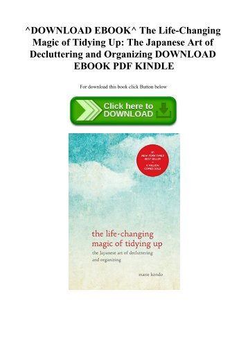 ^DOWNLOAD EBOOK^ The Life-Changing Magic of Tidying Up The Japanese Art of Decluttering and Organizing DOWNLOAD EBOOK PDF KINDLE