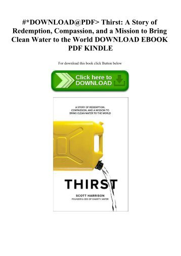 #DOWNLOAD@PDF Thirst A Story of Redemption  Compassion  and a Mission to Bring Clean Water to the  World DOWNLOAD EBOOK PDF KINDLE
