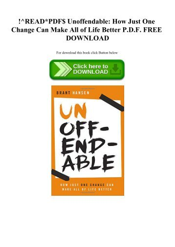 !^READPDF$ Unoffendable How Just One Change Can Make All of Life Better P.D.F. FREE DOWNLOAD