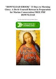 ^DOWNLOAD EBOOK^ 33 Days to Morning Glory A Do-It-Yourself Retreat in Preparation for Marian Consecration FREE PDF DOWNLOAD