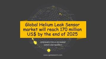 Global Helium Leak Sensor market will reach 170 million US$ by the end of 2025
