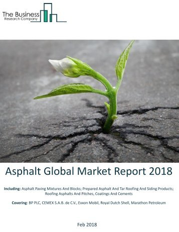 Asphalt Global Market Report 2018 Sample
